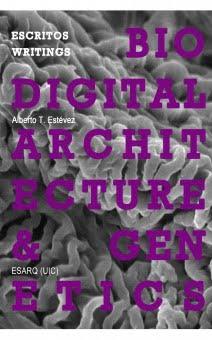 BILINGUAL-VERSION--Biodigital-Architecture-amp-Genetics-Writings--Escritos